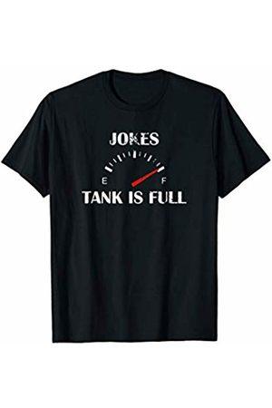 Sarcastic Pun & Joke Co. Jokes Tank Is Full Funny Sarcasm TShirt Humor Joke Men Women T-Shirt