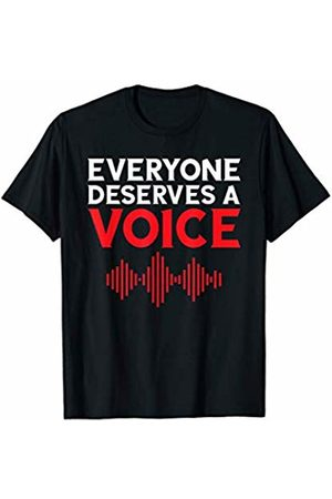 That's Life Brand EVERYONE DESERVES A VOICE T SHIRT