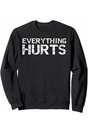 Cute Fitness Workout Design Studio Funny Workout Gift for Men Distressed Everything Hurts Sweatshirt