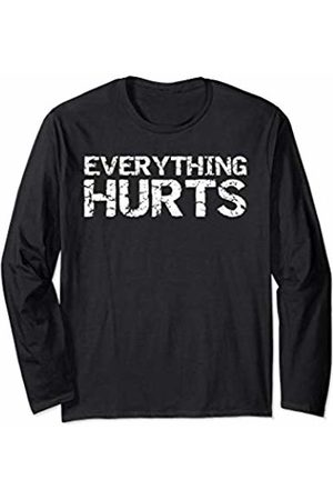 Cute Fitness Workout Design Studio Funny Workout Gift for Men Distressed Everything Hurts Long Sleeve T-Shirt