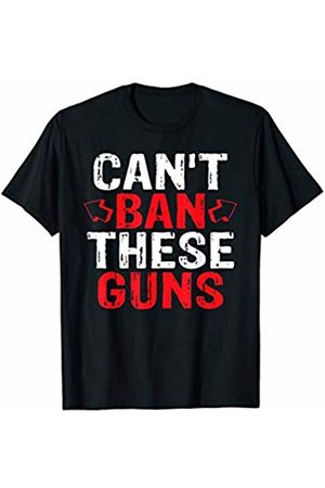 That's Life Brand CAN'T BAN THESE GUNS T SHIRT