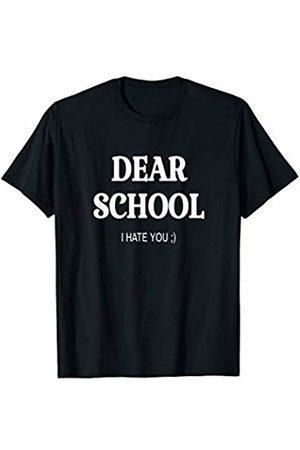 CNT t-shirts DEAR SCHOOL I HATE YOU. FUNNY BACK TO SCHOOL SHIRT