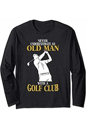 Golf Gifts For Men Never Underestimate An Old Man With A Golf Club Funny Golf Long Sleeve T-Shirt