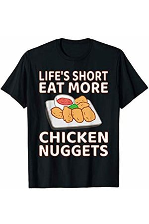 That's Life Brand LIFE'S SHORT EAT MORE CHICKEN NUGGETS T SHIRT