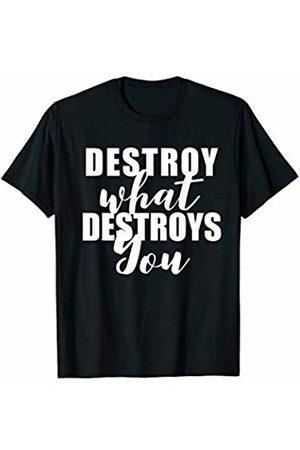 Gym Kiss Destroy What Destroys You: Motivational Gym T-Shirt