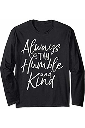 P37 Design Studio Jesus Shirts Christian Quote for Women Always Stay Humble and Kind Long Sleeve T-Shirt