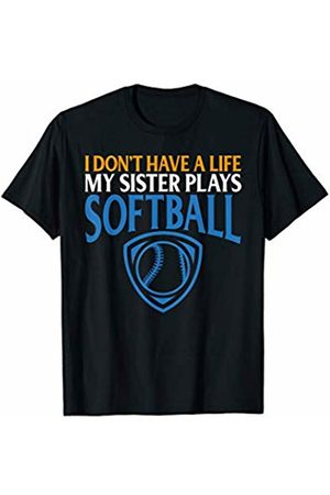 That's Life Brand Women T-shirts - I DON'T HAVE A LIFE MY SISTER PLAYS SOFTBALL T SHIRT