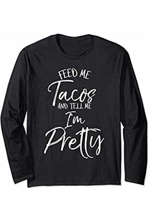 P37 Design Studio Jesus Shirts Funny Taco Gift Women's Feed Me Tacos and Tell Me I'm Pretty Long Sleeve T-Shirt