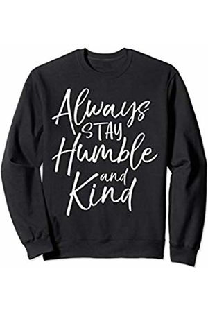 P37 Design Studio Jesus Shirts Christian Quote for Women Always Stay Humble and Kind Sweatshirt