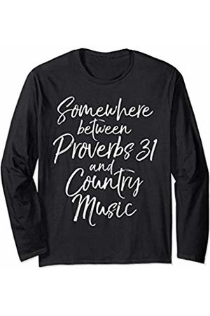P37 Design Studio Jesus Shirts Funny Womens Somewhere Between Proverbs 31 and Country Music Long Sleeve T-Shirt