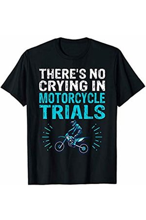 That's Life Brand THERE'S NO CRYING IN MOTORCYCLE TRIALS T SHIRT