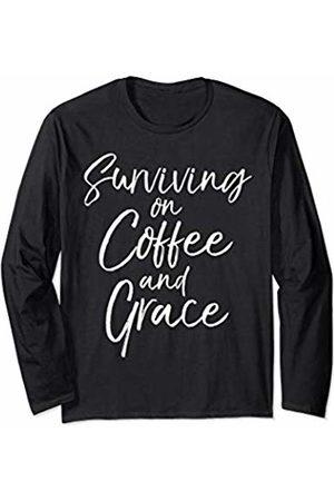 P37 Design Studio Jesus Shirts Cute Christian Mom Gift Womens Surviving on Coffee and Grace Long Sleeve T-Shirt