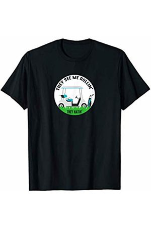 !RALUPOP Funny Golf Gift | THEY SEE ME ROLLIN THEY HATIN Golf Cart T-Shirt