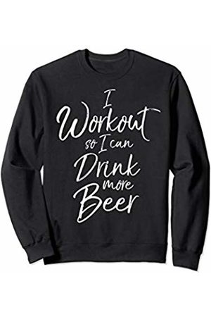 Cute Fitness Workout Design Studio Funny Drinking Gift Men's I Workout So I Can Drink More Beer Sweatshirt