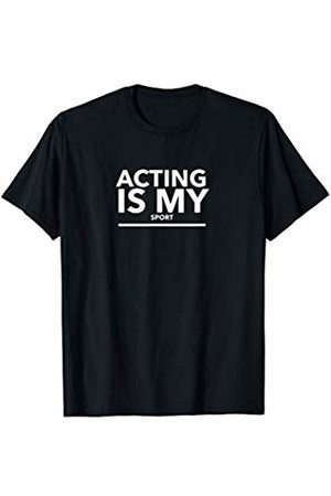 Colorado School of Acting Acting Is My Sport Design For Middle And High School Actors T-Shirt