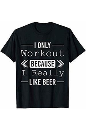 Only Workout Beer Sarcastic Funny Shirt Only Workout Beer Novelty Sarcastic Funny T-Shirt