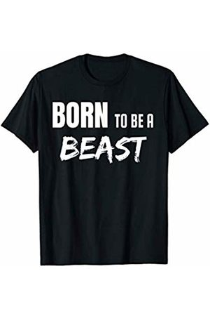 Gym Strongest weightlifter Born To Be A Beast Workout T-Shirt