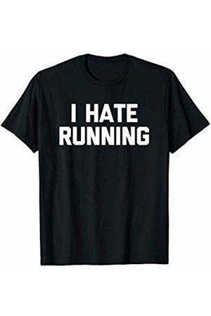 Funny Running Shirt & Funny Running T-Shirts Funny Running Shirt: I Hate Running T-Shirt funny marathon T-Shirt
