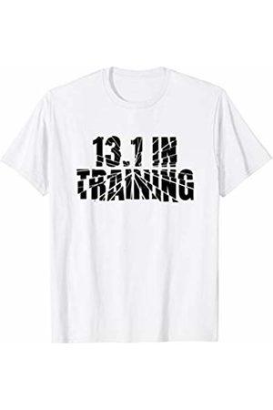 Runner Half Marathon Training Gear Half Marathon 13.1 In Training Running Gear - Runner Quote T-Shirt