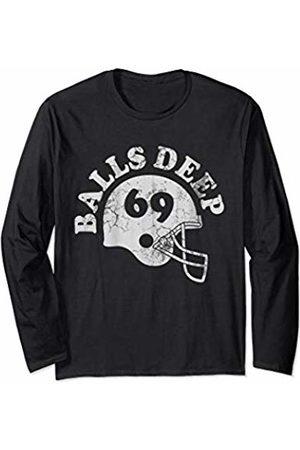 Tee Styley Football Balls Deep Funny Quote Humor Saying Men Women Gift Long Sleeve T-Shirt