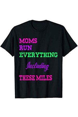 Moms Run Everything Running Wear T-Shirt