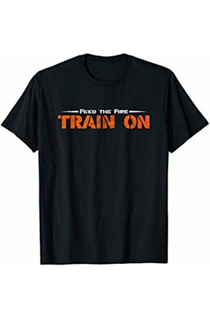 Training for Life Gear Training Shirt Feed the Fire Train On Lifting