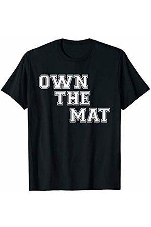 Wrestling Gear Wrestling Gift For Wrestler - Own The Mat T-Shirt