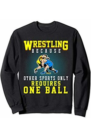 Funny Wrestling Gifts Co Wrestling Gifts Because Other Sports Only for Men Boys Sweatshirt