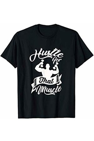 Lit Fitness Apparel Hustle For That Muscle - Bodybuilding Fitness Workout - Gym T-Shirt