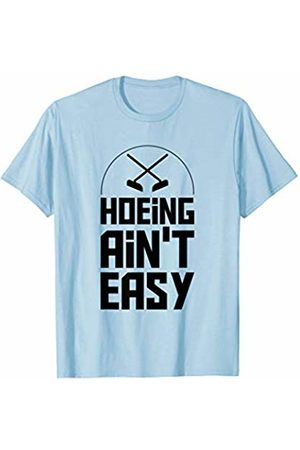 Shirt funny gift Hoeing Aint Easy Hoe Gardening Funny Gifts Shirt