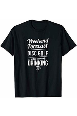 Disc Golf Swag Universe Disc Golf - Weekend Forecast Disc Golf Chance Of Drinking T-Shirt