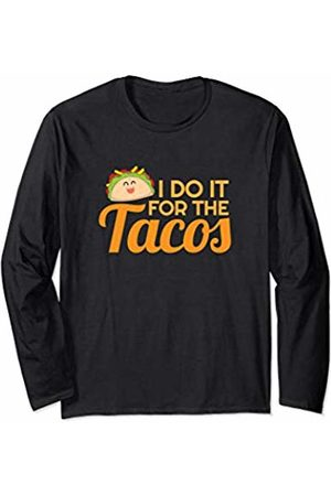 Food Series Womens Funny Saying Fitness Workout I Do It For Tacos Long Sleeve T-Shirt