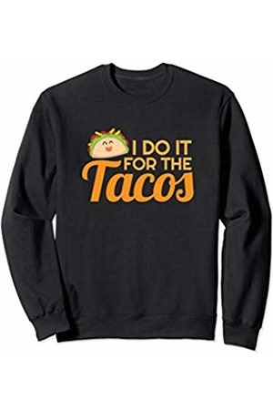 Food Series Womens Funny Saying Fitness Workout I Do It For Tacos Sweatshirt