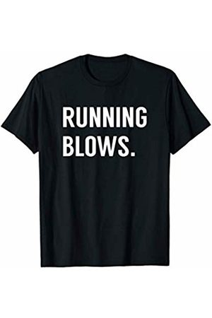 Gifts For Runners Running Blows Sarcastic Humor Workout T-Shirt