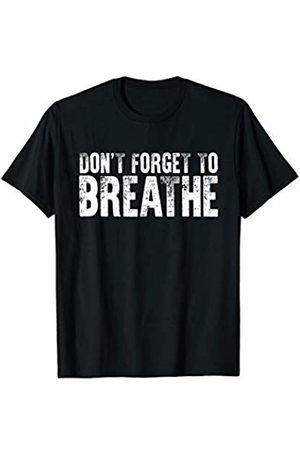 Deep Breathing Gifts Co. Don't Forget To Breathe Gift For Yoga Breathing Instructors T-Shirt