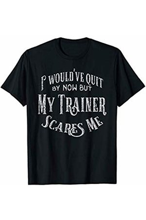 Funny Gym Workout designs Funny Workout product - My Trainer Scares Me - Exercise Gym T-Shirt