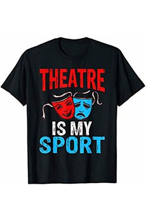 That's Life Brand THEATRE IS MY SPORT T-Shirt
