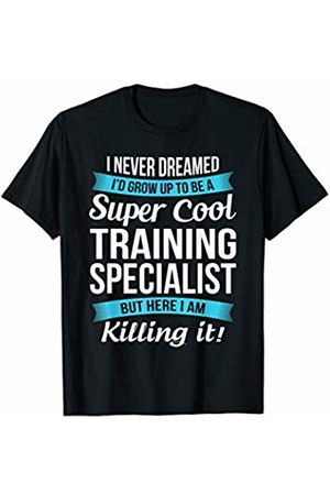 Training Specialist T Shirt Only Super Cool Training Specialist Funny Gift T-Shirt