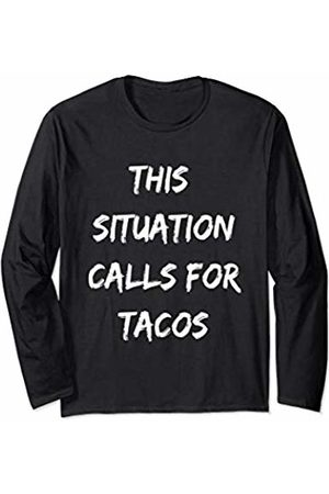 Funny Sarcastic Tacos Apparel Funny Sarcastic Taco Lover Novelty Gift Men Women Kids Long Sleeve T-Shirt