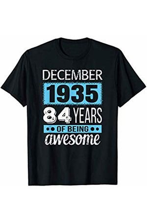 Birthday Tee and Shirts Gift Only December 1935 Tshirt - December 84th Birthday Gift T-Shirt