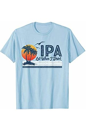 Robot Basecamp IPA Lot When I Drink: Funny Retro Beach Craft Beer 80's T-Shirt