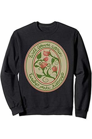 SnuggBubb Well behaved women rarely history Sweatshirt