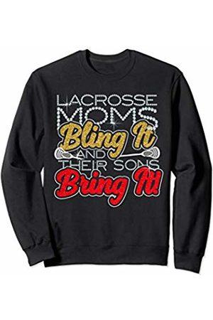 Lacrosse Moms Totally Rock! Lacrosse Moms Bling It & Their Sons Bring It Gift For Women Sweatshirt