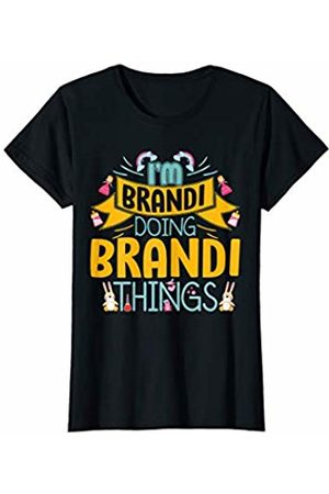Super Fan Apparel I'm BRANDI Doing BRANDI Things Funny Saying Gift Holiday T-Shirt
