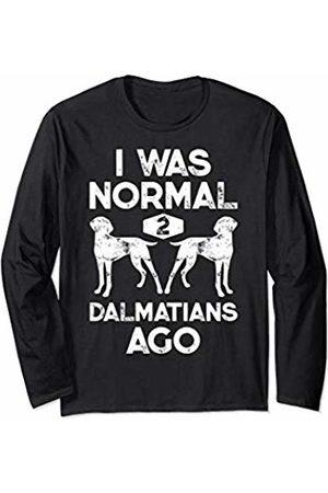 Dalmatian DU Clothing I Was Normal 2 Dalmatians Ago Funny Dog Lover Gift Men Women Long Sleeve T-Shirt