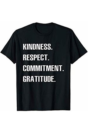 LVGTeam Kindness Respect Commitment Gratitude Quotes and Sayings T-Shirt