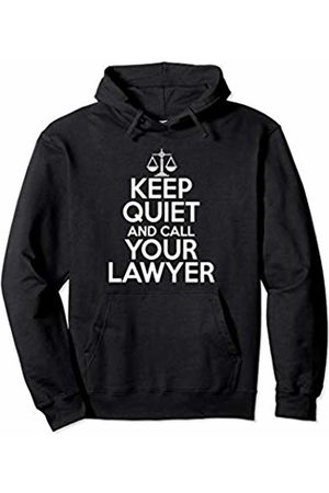 Bar Exam Gifts Lawyer Jokes Funny Keep Quiet Call Your Lawyer Attorney Men Women Gift Pullover Hoodie