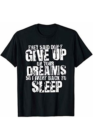 My Shirt Hub Funny Meme Don't Give Up On Your Dreams I Went Back To Sleep T-Shirt