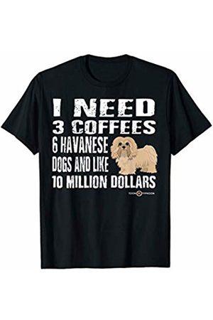 ToonTyphoon Funny Havanese I Need T-Shirt
