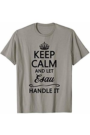 for Someone Named ESAU KEEP CALM and let ESAU Handle It | Funny Name Gift - T-Shirt